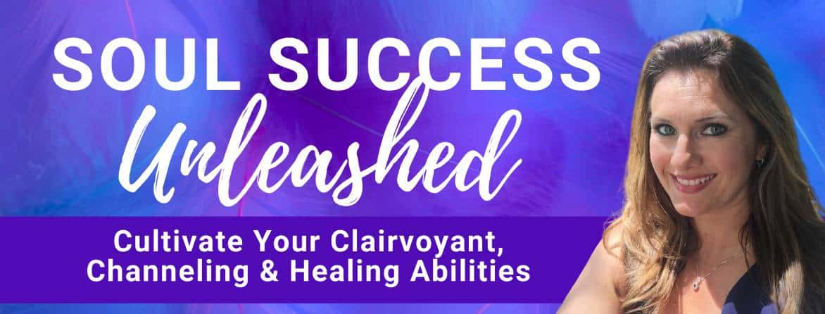 Soul Success Unleashed-Clairvoyant, Channeling and Healing