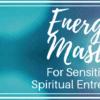 Energetic Mastery Program - Energetic Mastery Program - Pay in Full
