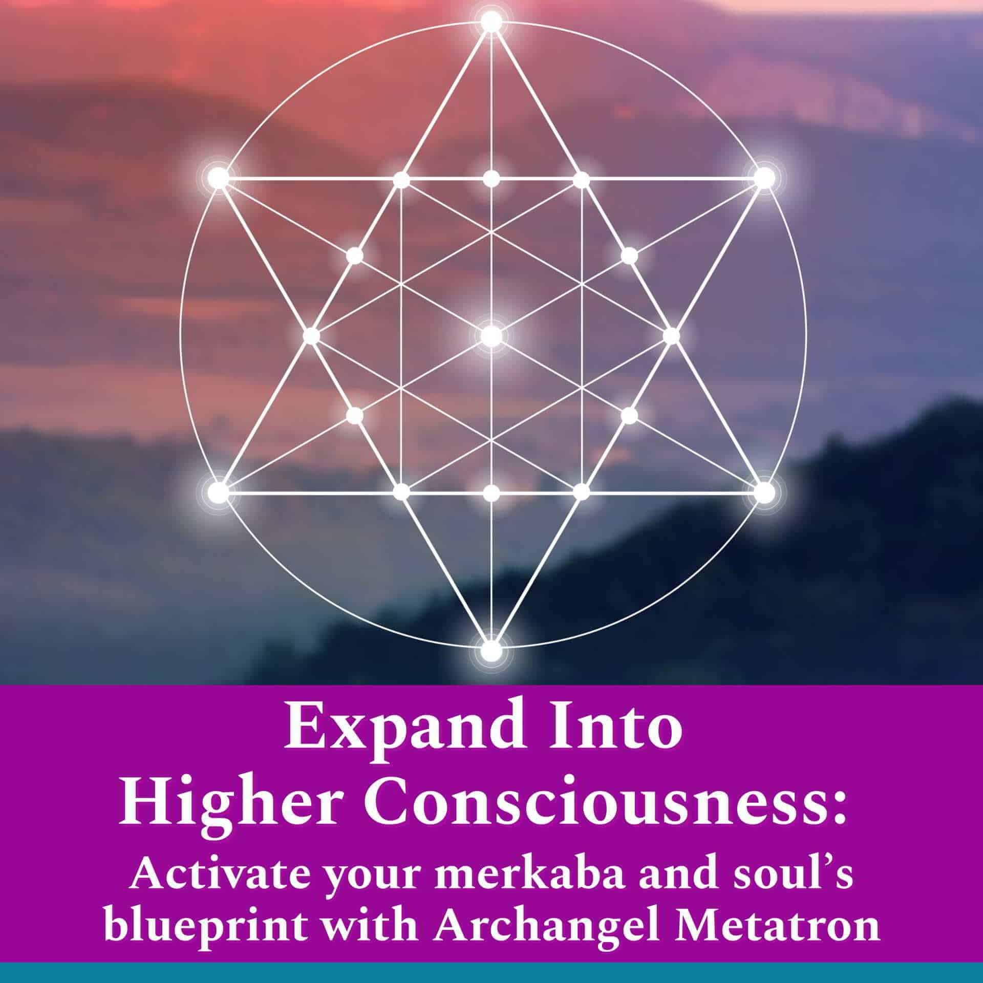 Expand Into Higher Consciousness